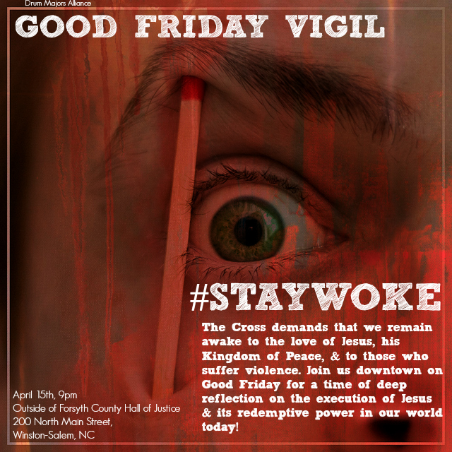 Good Friday Vigil 2017 Stay woke flyer